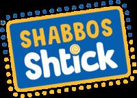 Shabbos Shtick